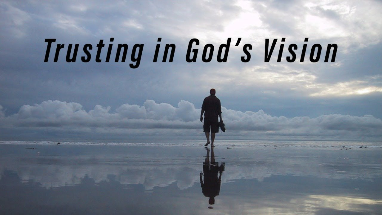 trusting_in_gods_vision_video_thumbnail